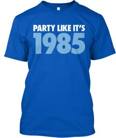 Party Like Its 1985