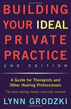 Building Your Ideal Private Practice: A Guide for Therapists and Other Healing Professionals by Lynn Grodzki http://www.amazon.com/dp/0393709485/ref=cm_sw_r_pi_dp_fY.uvb0YH0H52