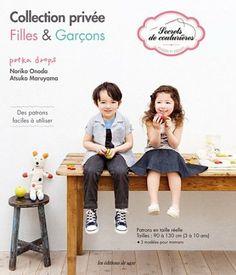 Collection privée filles & garçons : Des patrons faciles à utiliser, Patrons en taille réelle tailles : 90 à 130 cm 3 à 10 ans - 3 modèle po...