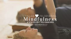 Taller Intensivo: Mindfulness a través del Movimiento