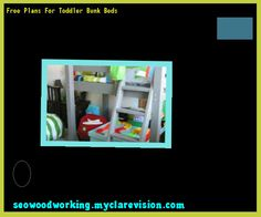 Free Plans For Toddler Bunk Beds 182146 - Woodworking Plans and Projects!