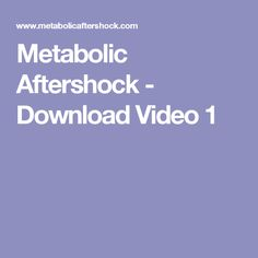 Metabolic Aftershock - Download Video 1