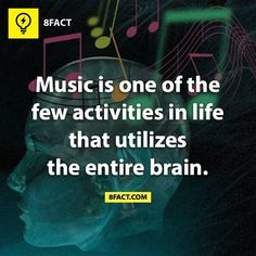 Music is one of the few activities in life that utilizes the entire brain.  Not surprising !                                                                                                                                                                                 More