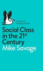 A fresh take on social class from the experts behind the BBC's 'Great British Class Survey'.  Social class has re-emerged as a topic of enormous scholarly and public attention. In this book, Mike Savage and the team of sociologists responsible for the Great British Class Survey report their definitive findings and propose a new way of thinking about social class in Britain today.  Available from 5 November 2015