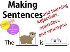 A Freebie! Speech Therapy Sentence Construction activity with Adjectives, Antonyms and Synonyms. Introduce new descriptive vocabulary words!