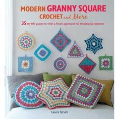 Modern Granny Square Crochet and More: Modern Granny Square Crochet Book
