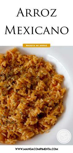 Receita de Arroz Mexicano - prepare um almoço diferente em casa! #receitas #arroz  Grape Recipes, Raw Food Recipes, Mexican Food Recipes, Soup Recipes, Cooking Recipes, Healthy Recipes, Ethnic Recipes, 30 Min Meals, Easy Meals