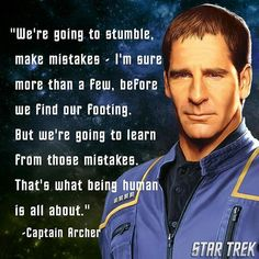 Captain Archer coming through with some Star Trek Theme, Star Wars, Inspirational Life Lessons, Inspirational Words Of Wisdom, Star Trek Quotes, Star Trek Books, What Is Human, Star Trek Universe, Marvel Universe