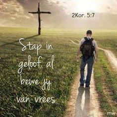 Stap in geloof,, al bewe jy van vrees. Strong Quotes, Wise Quotes, Motivational Quotes, Inspirational Quotes, Qoutes, Prayer Verses, Bible Prayers, Bible Verses Quotes, Afrikaanse Quotes