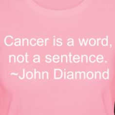 cancer quotes | love this quote | Breast Cancer Quotes