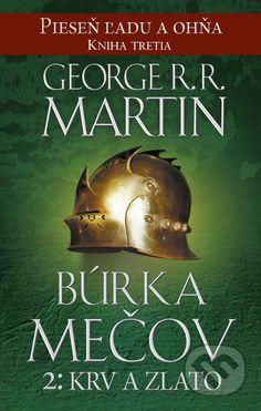 Martinus.sk > Knihy: Búrka mečov 2: Krv a zlato (George R.R. Martin)
