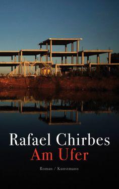 Rafael Chirbes - Am Ufer: Rafael Chirbes erzählt einen Wirtschaftskrimi und eine Familiengeschichte. Und er schreibt die Mentalitätsgeschichte Spaniens fort. Sarkastisch, mit viel Humor und Witz zeigt er uns die gesellschaftlichen Verwerfungen, den Tanz um das goldene Kalb, der immer weitergeht.