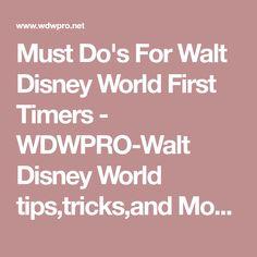 87593a2e040 Must Do s For Walt Disney World First Timers - WDWPRO-Walt Disney World  tips