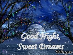 ... Good Night and Sweet Dreams...         ** Good Night and Sweet dreams **         ~ Good Night and S weet Dreams ~         ... Good ...