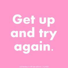 Levántate e inténtalo de nuevo.