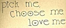 from Grey's Anatomy- u pick u u choose u and love yourself...