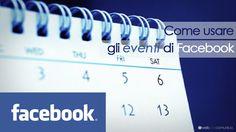 Come usare gli Eventi di Facebook | Web Che Comunica