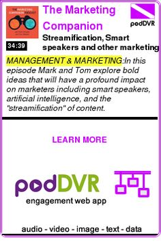 #MANAGEMENT #PODCAST  The Marketing Companion    Streamification, Smart speakers and other marketing changes to watch    READ:  https://podDVR.COM/?c=e5ed74f0-6d20-b376-2782-7f02016386c3