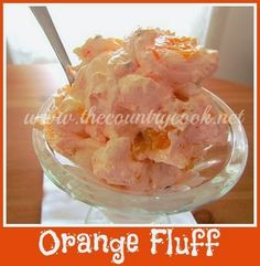 Orange Fluff Dessert recipe from The Country Cook. Orange Jell-O, Mandarin oranges, COOL WHIP, marshmallows Brownie Desserts, Ww Desserts, Weight Watchers Desserts, Healthy Desserts, Delicious Desserts, Dessert Recipes, Yummy Food, Ww Recipes, Cooking Recipes