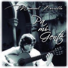Pa mi gente - Manuel Parrilla: