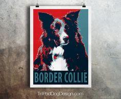 Border Collie Dog - Pop Art - Customizable - Political Poster Parody - Digital Download Printable