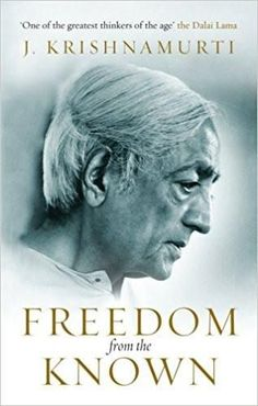 Freedom from the Known Paperback – 1 Jul 2010 by J Krishnamurti (Author)
