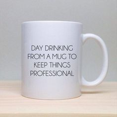 Day drinking from a mug to keep things professional