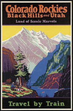 Vintage U. Train Travel Poster: Colorado Rockies, Black Hills & Utah from Boston Public Library Free Vintage Posters, Vintage Travel Posters, Poster Vintage, Retro Poster, Poster Art, Retro Print, Print Poster, National Park Posters, National Parks Usa