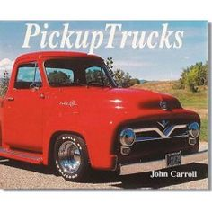 """Pickup Trucks"" By John Carroll"