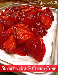 South Your Mouth: Strawberries and Cream Cake