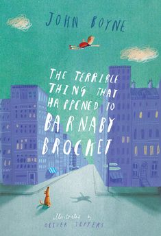 The Terrible Thing That Happened to Barnaby Brocket, by John Boyne, illustrated by Oliver Jeffers ... I CAN'T WAIT!