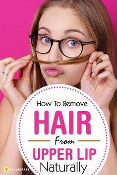 How To Remove Upper Lip Hair Naturally At Home