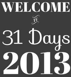 Welcome to 31 Days 2013! (the #31Days link-up is live, folks!)