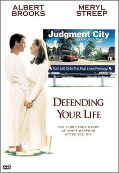 Defending Your Life (1991)--don't forget Rip Torn and Lee Grant both wonderful