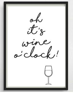 *Oh it s wine o clock!* Oder etwa nicht? Schöner Typo Print für Eure Wände oder zum Verschenken! Die Bilder sind ein Serviervorschlag von uns. Bitte beachten, dass die...