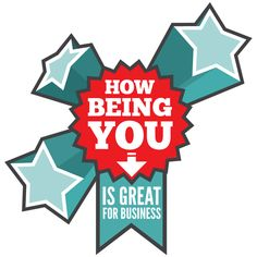 How being YOU is great for your business