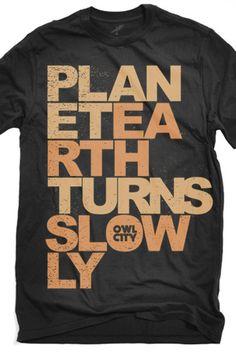 Planet Earth. Shirt. Be mine.