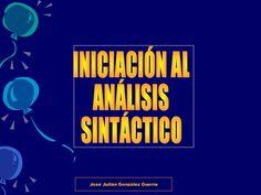 INICIACIÓN AL  ANÁLISIS  SINTÁCTICO José Julián González Guerra