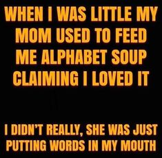 Bad Puns, Alphabet Soup, My Mouth, Little My, Broadway Shows, My Love, Words, Horse