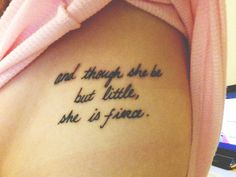 """finally got my dream tattoo! """"and though she be but little, she is fierce."""" -- even got it tattooed in my own handwriting. Little Tattoos, All Tattoos, Dream Tattoos, Wrist Tattoos, Future Tattoos, Tatoos, Fierce Tattoo, Shakespeare Tattoo, Side Tattoos Women"""