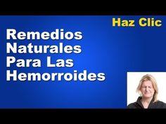 Remedio Para Las Hemorroides - Hemorroides Tratamientos Naturales - Como Curar la Hemorroide - YouTube
