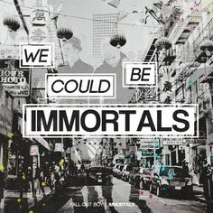 immortals // fall out boy