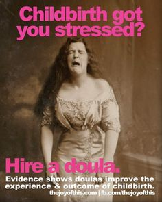 Hire a Doula...mostly i just LOVE this picture.