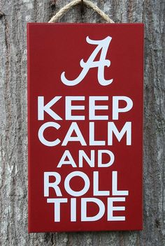 """""""Keep Calm and ROLL TIDE""""   ALABAMA Crimson Tide, handpainted by KRCustomWoodcrafts, $25.00"""