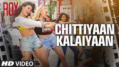 'Chittiyaan Kalaiyaan' VIDEO SONG | Roy | Meet Bros Anjjan, Kanika Kapoo...