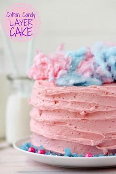Cotton Candy Layer Cake -- the cake AND frosting taste just like cotton candy. So fun!