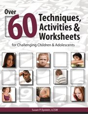 Over 60 Techniques, Activities & Worksheets for Challenging Children & Adolescents  Pinned by SOS Inc. Resources http://pinterest.com/sostherapy.