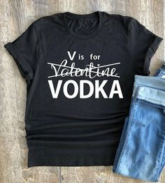 Valentines day, Vodka lover gift, vodka shirt, vodka gift, Valentines gift, valentines day t-shirt, funny valentines day shirt, love shirt Who needs Valentins day when you have Vodka??? This listing is for (1) super soft unisex fit t-shirt. This is a short sleeve V-neck style