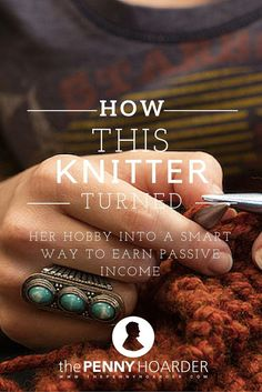 Know your way around knitting needles? Then you could have some extra passive income headed your way. Here�s how to make money knitting by creating and selling patterns from your designs.