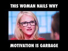 #Motivation is Garbage. #Success #Inspiration